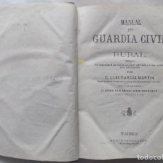 Libros antiguos: LIBRERIA GHOTICA.LUIS GARCIA MARTIN.MANUAL DEL GUARDIA CIVIL Y RURAL.1880.ILUSTRADO.MAPA DESPLEGABLE. Lote 275621818