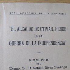 Libros antiguos: GUERRA DE LA INDEPENDENCIA. EL ALCALDE DE OLIVAR, RIVAS SANTIAGO, 1940. RARO. Lote 275718323