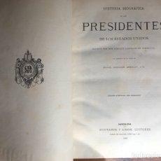 Libros antiguos: HISTORIA DE LOS PRESIDENTES DE LOS ESTADOS UNIDOS 1885. Lote 276039593