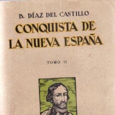 Livros antigos: BERNAL DIAZ DEL CASTILLO: LA CONQUISTA DE LA NUEVA ESPAÑA. 2 TOMOS. Lote 276363863