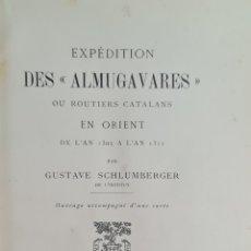 Libros antiguos: EXPEDITION DES ALMUGAVARES. GUSTAVE SCHLUMBERGER. EDIT. PLON NOURRIT. 1902.. Lote 276448288