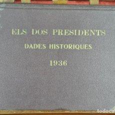 Libros antiguos: ELS DOS PRESIDENTS. DADES HISTORIQUES. EDICIONES KELMI. BARCELONA. 1936.. Lote 276449838