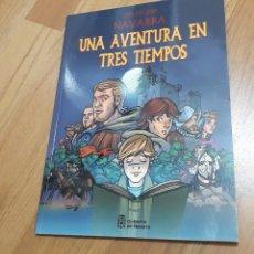 Libros antiguos: COMIC NAVARRA 1512, UNA AVENTURA EN TRES TIEMPOS. Lote 102607698