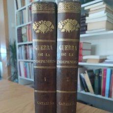 Libros antiguos: CATALUÑA. HISTORIA DE LA GUERRA DE LA INDEPENDENCIA EN EL ANTIGUO PRINCIPADO. Lote 276487123