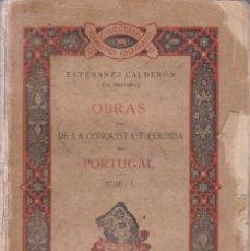 Livros antigos: ESTEBANEZ CALDERÓN: DE LA CONQUISTA Y LA PÉRDIDA DE PORTUGAL. 2 TOMOS. Lote 276723423