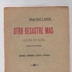 Libros antiguos: OTRO DESASTRE MAS (ESPAÑA EN PARIS). CESAR SILIO Y CORTES. VALLADOLID, 1900. Lote 276907608