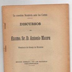 Libros antiguos: DISCURSOS DEL EXCMO. SR. D. ANTONIO MAURA. LA CUESTION NOZALEDA ANTE LAS CORTES. 1904. Lote 276910953