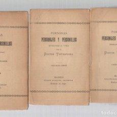 Libros antiguos: PERSONAS, PERSONAJES Y PERSONILLAS (SEMBLANZAS AL VUELO). DOCTOR TIRTEAFUERA. 1ª, 2ª Y 3ª SERIE. Lote 276911543