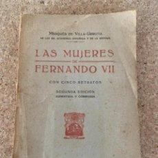 Libros antiguos: LAS MUJERES DE FERNANDO VII, (BOLS 10). Lote 277639433