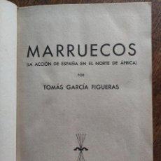 Libros antiguos: MARRUECOS. LA ACCIÓN DE ESPAÑA EN NORTE DE ÁFRICA. T. GARCIA FIGUERAS. Lote 278167858