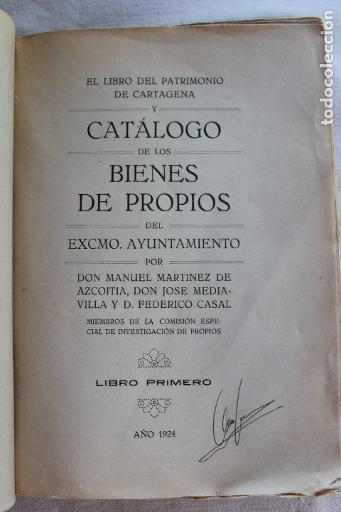 Libros antiguos: CATALOGO DE LOS BIENES DE PROPIOS DEL AYUNTAMIENTO CARTAGENA 1924 - Foto 2 - 278184033