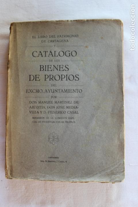CATALOGO DE LOS BIENES DE PROPIOS DEL AYUNTAMIENTO CARTAGENA 1924 (Libros antiguos (hasta 1936), raros y curiosos - Historia Moderna)