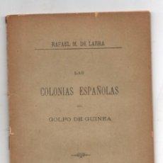Libros antiguos: LAS POSESIONES ESPAÑOLAS DEL GOLFO DE GUINEA. RAFAEL M. DE LABRA. 1897. Lote 278210658