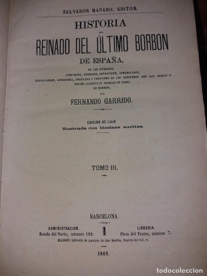 Libros antiguos: HISTORIA DEL REINADO DEL ULTIMO BORBON DE ESPAÑA. SALVADOR MANERO, TOMOS I Y III. ED. LUJO 1868 - 69 - Foto 10 - 278253478