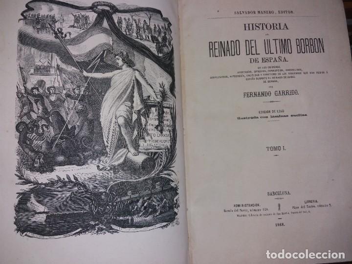 Libros antiguos: HISTORIA DEL REINADO DEL ULTIMO BORBON DE ESPAÑA. SALVADOR MANERO, TOMOS I Y III. ED. LUJO 1868 - 69 - Foto 12 - 278253478