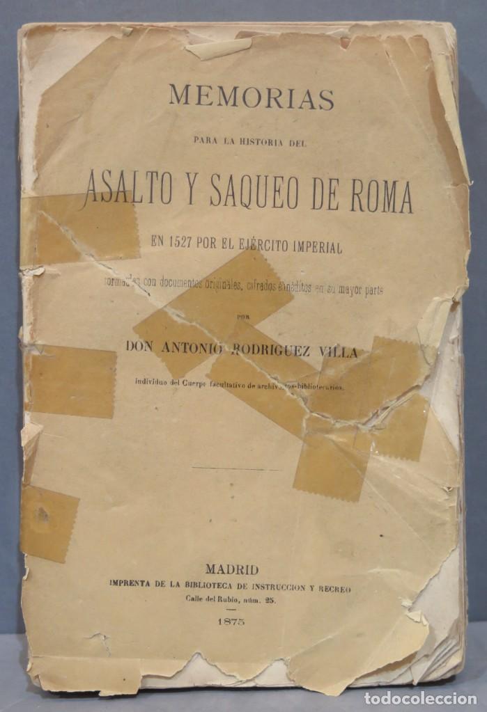 1875.- MEMORIAS PARA LA HISTORIA DEL ASALTO Y SAQUEO DE ROMA EN 1527 POR EL EJERCITO IMPERIAL (Libros antiguos (hasta 1936), raros y curiosos - Historia Moderna)