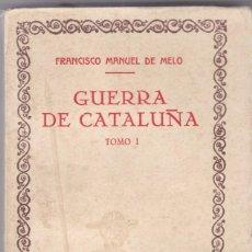 Libros antiguos: FRANCISCO MANUEL DE MELO: GUERRA DE CATALUÑA. 2 TOMOSLAMERTINE: RAFAEL. Lote 278605743