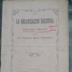 Libros antiguos: (ARGENTINA) LA ORGANIZACIÓN NACIONAL SEGUNDO PERÍODO. .MARTÍN RUÍZ MORENO. ROSARIO 1907. RARO. Lote 278616053