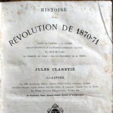 Libros antiguos: H° REVOLUTION DE 1870-71. JULES CLARETIE 1872. Lote 278804538