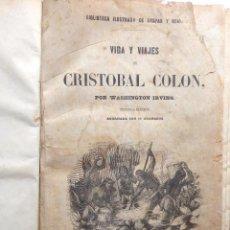 Libros antiguos: L-6032. VIDA Y VIAJES DE CRISTOBAL COLON. POR WASHINGTON IRVING. 3ª EDICIÓN. MADRID, AÑO 1854.. Lote 278842928
