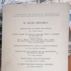 Libros antiguos: I CONGRESO DE ESTUDIOS ARAGONESES EL HECHO HISTORICO ARAGON HASTA SU FUSION CON CASTILLA. E. SARASA. Lote 278932133