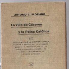Libri antichi: LA VILLA DE CACERES Y LA REINA CATOLICA. ANTONIO C. FLORIANO. 1917. Lote 279362188