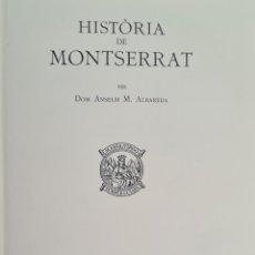 Libros antiguos: HISTORIA DE MONTSERRAT. ANSELM ALBAREDA. EDIT. MONESTIR DE MONTSERRAT. 1931.. Lote 279549073