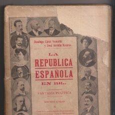 Libros antiguos: DOMINGO CIRICI Y JOSÉ ARRUFAT: LA REPÚBLICA ESPAÑOLA EN 191... MADRID, 1911. Lote 280118923
