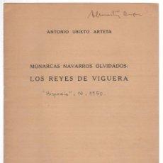 Livres anciens: MONARCAS NAVARROS OLVIDADOS: LOS REYES DE VIGUERA. ANTONIO UBIETO ARTETA. Lote 281852768