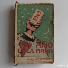 Libros antiguos: LIBRERIA GHOTICA. ALMANAQUE EL AÑO EN LA MANO. 1909. ENCICLOPEDIA DE LA VIDA PRÁCTICA. ILUSTRADO.. Lote 283389453