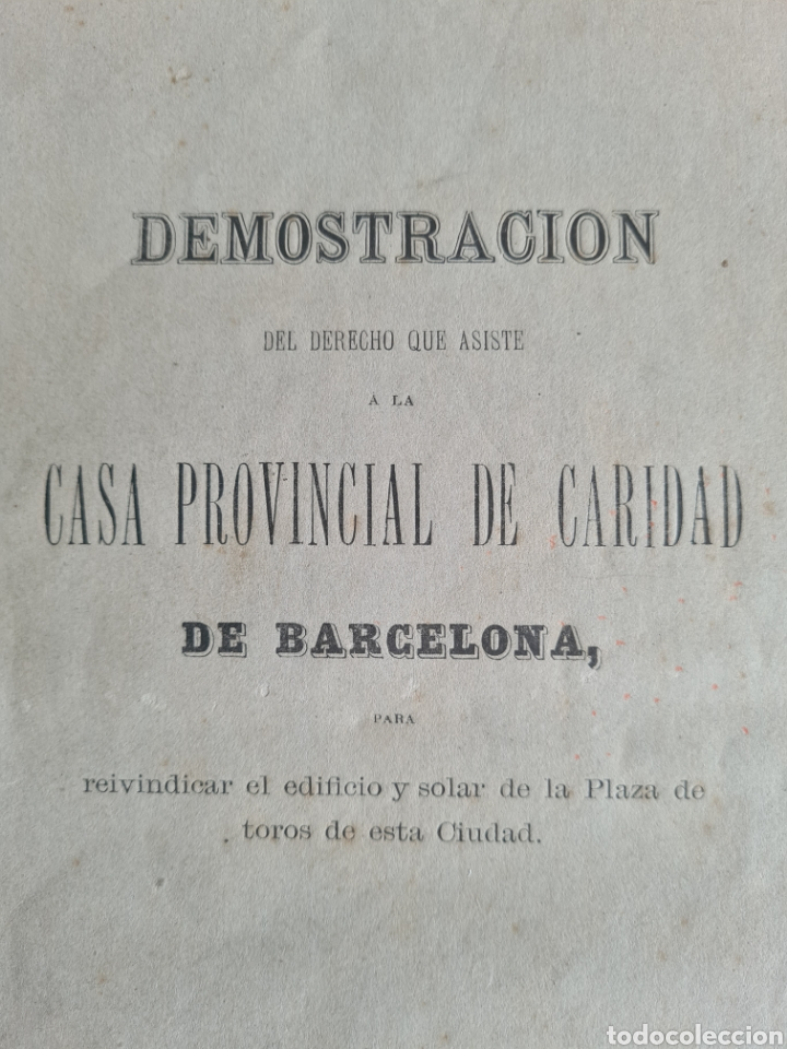 Libros antiguos: Antigua Demostración Derecho Casa Provincial Caridad BCN Reivindicar Plaza Toros Barceloneta 1878 - Foto 2 - 287974403