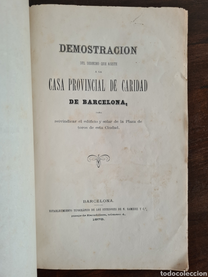 Libros antiguos: Antigua Demostración Derecho Casa Provincial Caridad BCN Reivindicar Plaza Toros Barceloneta 1878 - Foto 9 - 287974403