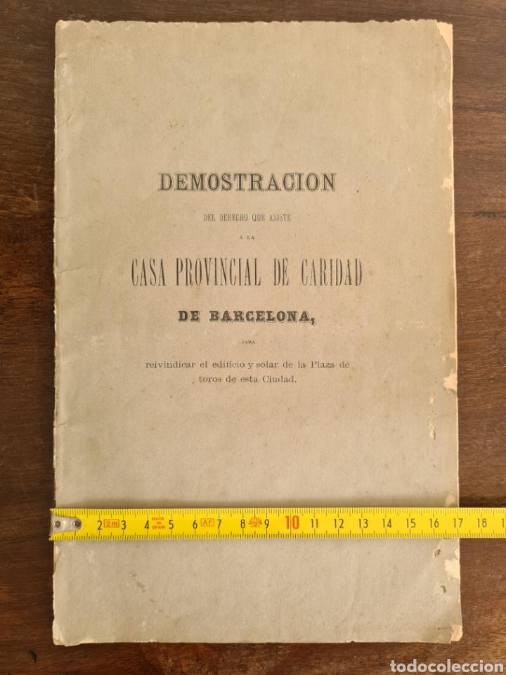 Libros antiguos: Antigua Demostración Derecho Casa Provincial Caridad BCN Reivindicar Plaza Toros Barceloneta 1878 - Foto 33 - 287974403