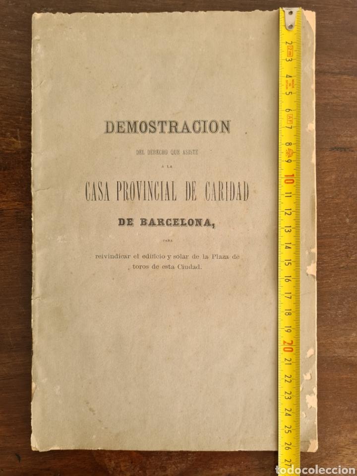 Libros antiguos: Antigua Demostración Derecho Casa Provincial Caridad BCN Reivindicar Plaza Toros Barceloneta 1878 - Foto 34 - 287974403