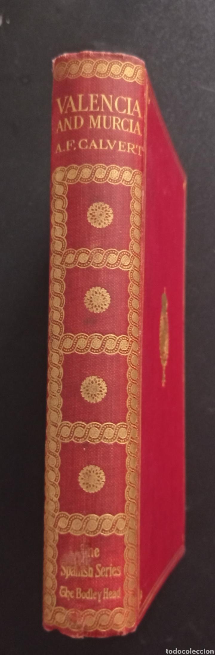 VALENCIA AND MURCIA. CALVERT, A. F. 1911 CARTAGENA LORCA ALICANTE ORIHUELA FOTOGRAFÍAS (Libros antiguos (hasta 1936), raros y curiosos - Historia Moderna)