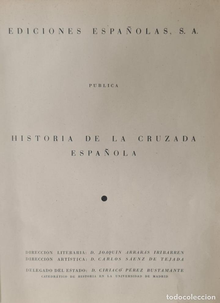 Libros antiguos: HISTORIA DE LA CRUZADA ESPAÑOLA. VVAA. EDICIONES ESPAÑOLAS. 6 TOMOS. 1939/1941. - Foto 2 - 288940988