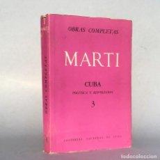 Libros antiguos: JOSÉ MARTÍ - CUBA. POLITICA Y REVOLUCION - LA HABANA - GUERRA DE CUBA. Lote 289295318