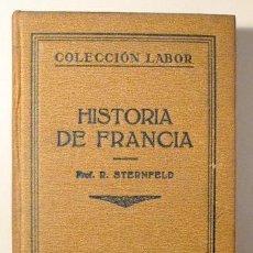 Libros antiguos: STERNFELD, R. - HISTORIA DE FRANCIA - BARCELONA 1926 - MUY ILUSTRADO. Lote 289298678