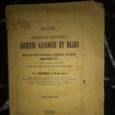 Libros antiguos: BOURDEAU F.-J. MANUEL DE GÉOGRAPHIE HISTORIQUE ANCIENNE GASCOGNE ET BÉARN .... Lote 293702673