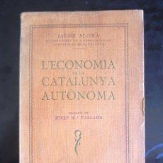 Libros antiguos: L'ECONOMIA DE LA CATALUNYA AUTÒNOMA JAUME ALZINA 1933 TIPOGRAFIA EMPÒRIUM. PRÒLEG JOSEP M.ª TALLADA. Lote 296580863