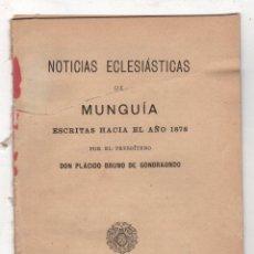 Libros antiguos: NOTICIAS ECLESIASTICAS DE MUNGIA ESCRITAS HACIA EL AÑO 1878. PLACIDO BRUNO DE GONDRAONDO, 1908. RARO. Lote 296589398