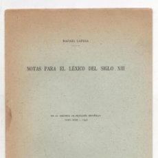 Libros antiguos: NOTAS PARA EL LEXICO DEL SIGLO XIII. RAFAEL LAPESA. DE LA REVISTA FILOLOGIA ESPAÑOLA 1931. Lote 296797998