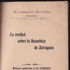 Libros antiguos: MAXIMILIANO ARBOLEYA MARTÍNEZ: LA VERDAD SOBRE LA ASAMBLEA DE ZARAGOZA. OVIEDO, 1908. ASTURIAS.. Lote 297105458