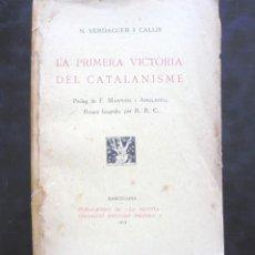 Libros antiguos: LA PRIMERA VICTÒRIA DEL CATALANISME N. VERDAGUER I CALLÍS 1919 PUBLICACIONS DE LA REVISTA. Lote 297119878