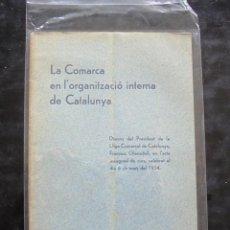 Libros antiguos: LA COMARCA EN L'ORGANITZACIÓ INTERNA DE CATALUNYA 1934 LLIGA COMARCAL DE CATALUNYA. FRANCESC GLANAD. Lote 297120248