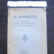 Libros antiguos: LES MANCOMUNITATS. ANTECEDENTS 1912 LLIGA REGIONALISTA LA MANCOMUNITAT CATALANA. LLEY DE MANCOMUNITA. Lote 297120283