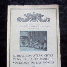 Libros antiguos: EL REAL MONASTERIO CISTERCIENSE DE SANTA MARÍA DE VALLBONA DE LAS MONJAS FRANCISCO BERGADA 1928. Lote 297120438
