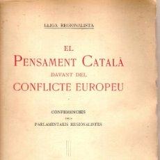 Libros antiguos: EL PENSAMENT CATALA DAVANT DEL CONFLICTE EUROPEU, CONFERENCIES DELS PARLAMENTARIS CATALANS.BCN, 1915. Lote 26830852