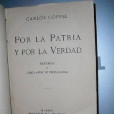 Libros antiguos: 1920 POR LA PATRIA Y POR LA VERDAD CARLOS COPPEL. Lote 26449930