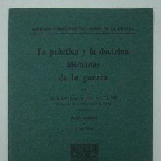 Libros antiguos: LA PRÁCTICA Y LA DOCTRINA ALEMANAS DE LA GUERRA. LAVISSE Y ANDLER. 1915. 47 PÁG.. Lote 20198241